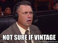 Michael Cole is not sure if it's VINTAGE ...