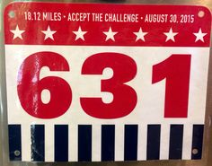 1st 18.12M - 1812 CHALLENGE.  August 30, 2015.  Sackets Harbor, NY.  Time 3:13:06 hours (10:39). Running Bibs, Challenges