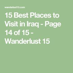 15 Best Places to Visit in Iraq - Page 14 of 15 - Wanderlust 15