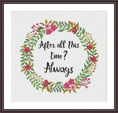 Harry Potter quote Floral Wreath - Harry Potter - After all this time? Always - Cross stitch pattern PDF Instant Download