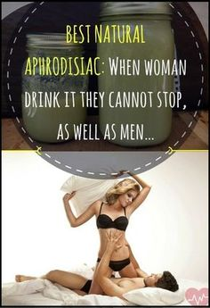 BEST NATURAL APHRODISIAC: WHEN WOMAN DRINK IT THEY CANNOT STOP, AS WELL AS MEN