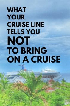 What not to bring on a cruise: Cruise line policies of prohibited items. Cruise packing tips. Cruise packing tips: As youre packing for a cruise vacation and making a checklist of what to pack and thinking about your outfits, don't bring anything that's Packing List For Cruise, Disney Cruise Tips, Best Cruise, Cruise Travel, Cruise Vacation, Vacation Trips, Vacation Travel, Italy Vacation, Family Travel