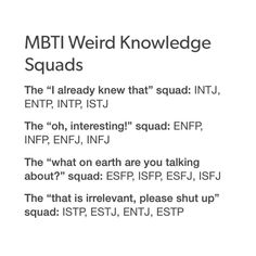 MBTI Weird Knowledge Squads - I already knew that of course. Personality Psychology, Myers Briggs Personality Types, Mbti Personality, Psychology Facts, Mbti Charts, Intj And Infj, Entp, Thing 1, Weird Facts