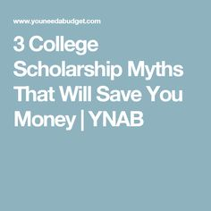 3 College Scholarship Myths That Will Save You Money | YNAB