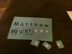 learning how to spell your name - so simple to make, great for kids! Could do colors and shapes too