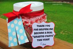 How clever! Smartie Pants teacher gift...kids will enjoy giving this one :)