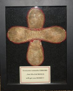 This is AWESOME! LOVE THIS for a boys room!! Baseball Cross: Everyone commits ERRORS, but His SACRIFICE will get you