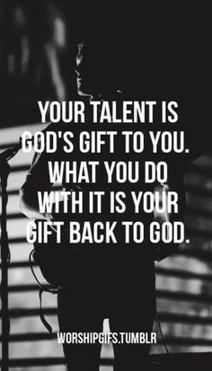 No matter who you are or what you say you have a gift! Use them for the Glory of God!