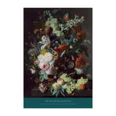 Jan van Huysum: Still Life with Flowers and Fruit, Poster