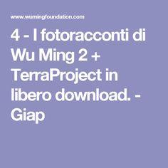 4 - I fotoracconti di Wu Ming 2 + TerraProject in libero download. - Giap