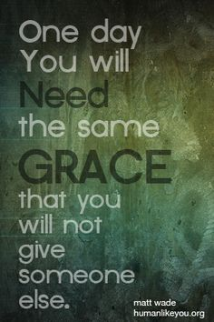 Think about it, it's true! Favorite Quotes, Best Quotes, Funny Quotes, Grace Quotes, Motivational Quotes, Inspirational Quotes, How To Be Graceful, Gods Grace, Christian Quotes