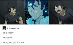 In my headcanon Lance is pan and Keith is just a full on space gay lmao