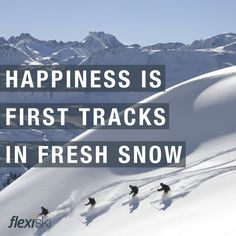 Snowboarding Quote:  Happiness is fresh tracks!