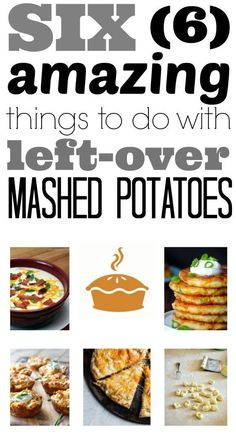 Use up those left-over mashed potatoes to make one of these 6 amazing meal ideas!!!
