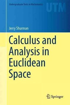 Calculus and Analysis in Euclidean Space: A First Course