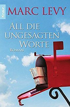 All die ungesagten Worte: Roman