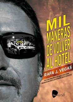 """Mil maneras de volver al hotel"", publicación literaria de de RAFA J. VEGAS (Rosendo)"
