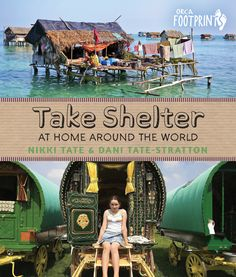 Take Shelter: At Home Around the World (Orca Footprints) Nikki Tate, Dani Tate-Stratton 1459807421 9781459807426 Take Shelter: At Home Around the World (Orca Footprints) Take Shelter, Cultural Studies, Social Studies, Environmental Studies, Underground Homes, Tiny House On Wheels, Nonfiction Books, New Books, Children's Books