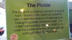 German Christmas Pickle. This is a family tradition of mine. I never knew it originated in Germany!