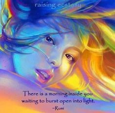 morning inside you -rumi