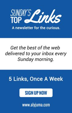 Do you love to learn? Are you overwhelmed by the amount of content you encounter on a daily basis? Are you too busy to keep up? Well Sunday's Top Links is perfect for you. Get the best of the web delivered to your inbox every Sunday Morning. Save time, stay informed, and learn something. Subscribe now!