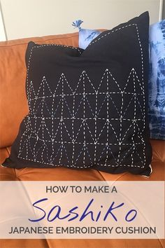 Sashiko Quilting Tutorial: How to Make a Japanese Embroidery Cushion http://so-sew-easy.com/sashiko-quilting-tutorial-japanese-embroidery/?utm_campaign=coschedule&utm_source=pinterest&utm_medium=So%20Sew%20Easy&utm_content=Sashiko%20Quilting%20Tutorial%3A%20How%20to%20Make%20a%20Japanese%20Embroidery%20Cushion #soseweasy #atsoseweasy #sewing #sewingtips #sewingtutorials #sashiko