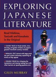 Exploring Japanese literature : read Mishima, Tanizaki and Kawabata in the original / Giles Murray
