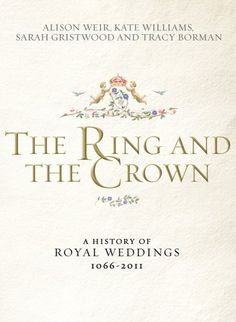 The Ring and the Crown - A History of Royal Weddings 1066-2011 av Alison Weir