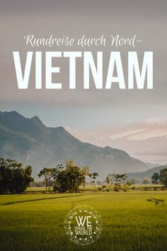 Vietnam Rundreise: Mit dem Nachtzug aus dem Großstadt Dschungel in die malerische Natur #reiseinspiration #reiseführer #reisetipps