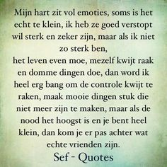 Mijn hart... Sef Quotes, Words Quotes, Sayings, Qoutes, Smart Quotes, Strong Quotes, Dutch Quotes, Thing 1, Wall Quotes