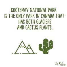 Cacti + Glaciers, oh my! Facts About Canada, Rv Videos, Rv Parks And Campgrounds, Rv Rental, Rv Dealers, Cacti, National Parks, Outdoors, Words