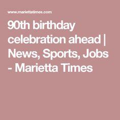 90th birthday celebration ahead | News, Sports, Jobs - Marietta Times