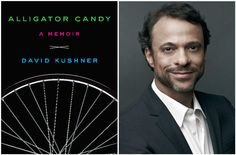 """Alligator Candy: A Memoir"" by David Kushner (Gasper Tringale/Simon & Schuster)"
