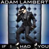 "Adam Lambert - ""If I Had You"" <3"