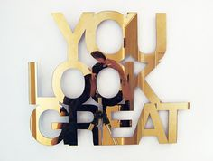 You look great