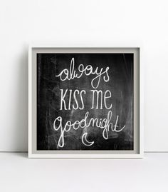 Bautiful quotation poster - Always kiss me goodnight, perfect gift idea for the one you love, wall decoration, home decor, home design - a unique product via en.dawanda.com