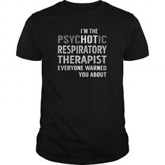 Best Respiratory Therapist - Psychotic-front Shirt => Check out this shirt or mug by clicking the image, have fun :) Please tag, repin & share with your friends who would love it. #Therapistmug, #Therapistquotes #Therapist #hoodie #ideas #image #photo #shirt #tshirt #sweatshirt #tee #gift #perfectgift #birthday #Christmas