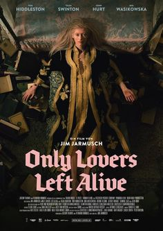A series of posters for Only Lovers Left Alive, the vampire drama romance movie starring Tom Hiddleston (who plays the role of Loki in the Thor movie franchise), Tilda Swinton, John Hurt, and Mia Wasikowska: Mia Wasikowska, Tilda Swinton, Streaming Movies, Hd Movies, Movies Online, Movie Tv, Movies Free, Watch Movies, Cinema Movies