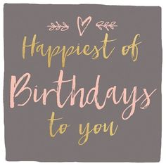 Best Birthday Quotes : QUOTATION – Image : As the quote says – Description Happiest of birthdays to you Simple Birthday Message, Happy Birthday Notes, Happy Birthday Best Friend, Happy Birthday Wishes Quotes, Birthday Blessings, Happy Birthday Meme, Happy Birthday Pictures, Happy Birthday Greetings, Birthday Quotes
