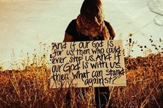 And if our God is for us, then who could ever stop us, and if our God is with us, then what can stand against?