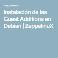 Instalación de las Guest Additions en Debian | ZeppelinuX