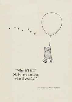 What if I fall? Oh,but my darling,what if you fly?- Quote poster Winnie the Pooh and Erin Hanson classic vintage style poster print What if I fall? Oh,but my darling,what if you fly?- Quote poster Winnie the Pooh and Erin Hanson classic vintage style Erin Hanson, Fly Quotes, Cute Quotes, Darling Quotes, Bible Quotes, Qoutes, Images Disney, Quotes From Disney, Illustration Design Graphique