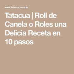Tatacua | Roll de Canela o Roles una Delicia Receta en 10 pasos