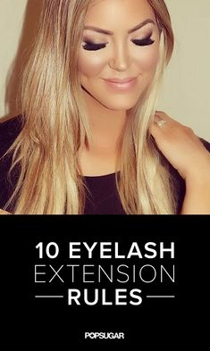 10 Rules of Eyelash Extensions You Need to Know Thinking about getting eyelash extensions? There are a few things you should know first.Thinking about getting eyelash extensions? There are a few things you should know first. Eyelash Enhancer, Eyelash Sets, Eyelash Extensions Before And After, Borboleta Beauty, Best False Eyelashes, Eyelashes Grow, Natural Eyelashes, Makeup Tips, Hair Colors
