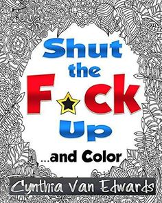 Adult Coloring Pages Shut The F*ck Up Swear Words Art Therapy Anti Stress Relief