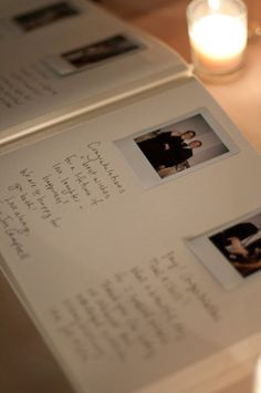 You could have a Polaroid camera with the guestbook. The guests would snap a pic and then stick it to the page and write their note to you! I love this idea, gotta find a Polaroid camera now!