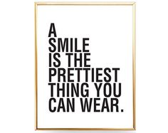 A Smile Is The Prettiest Thing You Can Wear A Smile Poster Budget Printable Motivation Smile Printable Smile Best Makeup Simple Bedroom Art