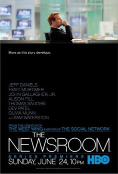 """HBO """"The Newsroom""""  Political drama (2012-) Created:Aaron Sorkin     Starring:Jeff Daniels The Newsroom is an American television political drama series.The series chronicles the behind-the-scenes events at the fictional Atlantis Cable News (ACN) channel.Together with his staff, sets out to put on a news show """"in the face of corporatecommercial obstacles and their own personal entanglements."""""""