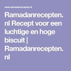 Ramadanrecepten.nl Recept voor een luchtige en hoge biscuit | Ramadanrecepten.nl