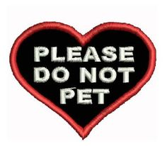 Heart shaped Do Not Pet Service Dog patch is highly visible and a needed patch for all service dog vests Service Dog Training, Basic Dog Training, Service Dogs, Food Service, Psychiatric Service Dog, Psychiatric Services, Service Dog Patches, Dog Anxiety, Dog Vest